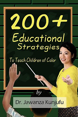 200 Plus Educational Strategies to Teach Children of Color By Kunjufu, Jawanza